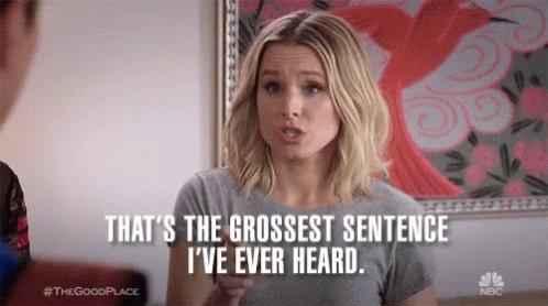 Grossest Sentence Ive Ever Heard GIF