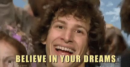 Believe In Your Dreams GIF