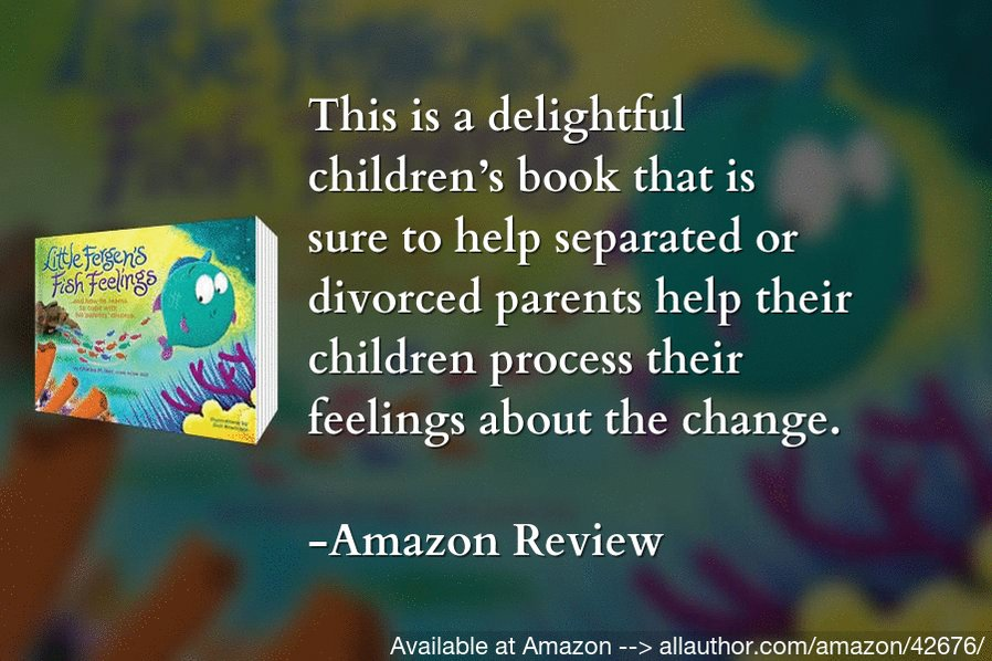 """Is your #family feeling #stressed? Are you talking to the #kids about #separation or #divorce?  #Read the #storybook """"Little Fergen's Fish Feelings"""" written by a longtime #therapist."""