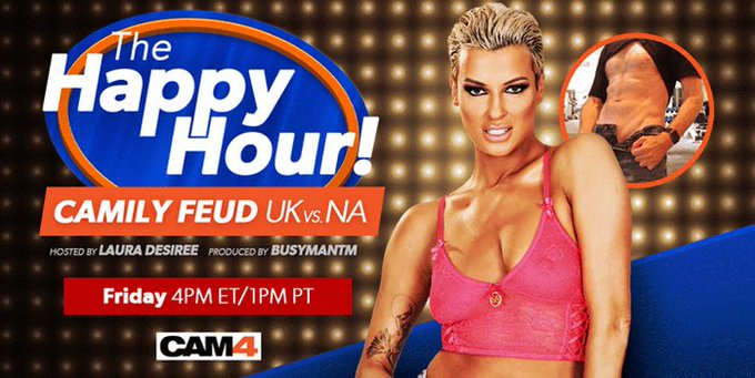 Join our host @LauraXDesiree and producer @BusyManTM for this weeks #CAM4 Happy Hour 'CAMILY FEUD' UK