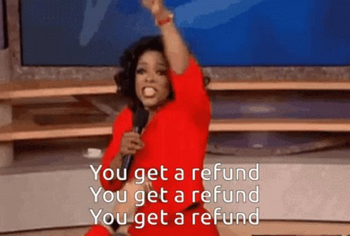 Everyone wants a #Refund ? Take this!