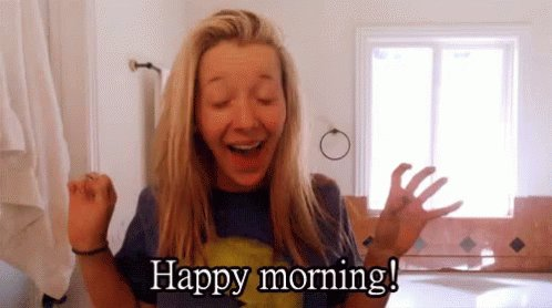 #AnnoyingThingsIn5Words  Disgustingly cheerful, happy morning people. 😒
