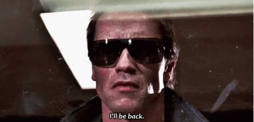 Ill Be Back Gonna Be Back GIF