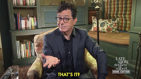 thats it stephen colbert GIF by The Late Show With Stephen C