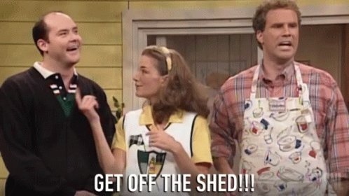 Get Off The Shed Get Out GIF