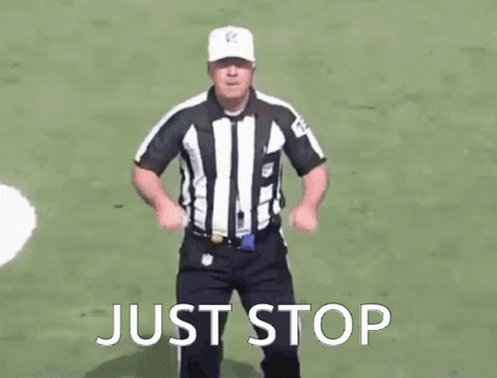 Just Stop Nfl GIF