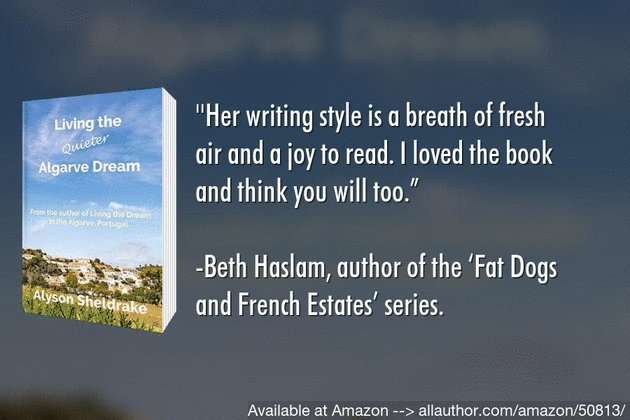 """A vivid and vibrant read about the lovely Algarve. Grab a copy of """"Living the Quieter Algarve Dream"""" now. #newrelease #memoir #dream #life #biography  @AlysonSheldrake available at Amazon -->"""