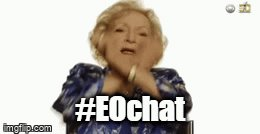 Even #BettyWhite is psyched about #EOchat, which starts in ~45 minutes at 8am CST (2pm GMT)! 🤓 Will you all jump in? 😉  We'll follow-up on the discussion that @Map_Andrew started at the beginning of the week!