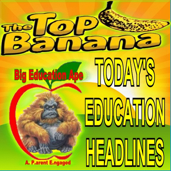 Big Education Ape: THE TOP BANANA: TODAY'S EDUCATION HEADLINES Friday, February 26, 2021 #REDFORED #tbats #BLM #BLACKLIVESMATTER #BLACKHISTORYMONTH #openonlywhensafe -
