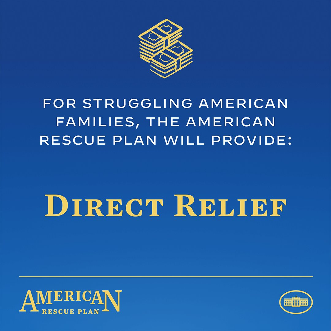 Across the country, countless Americans are struggling through no fault of their own. The American Rescue Plan will provide direct relief and a bridge to the other side of this crisis.