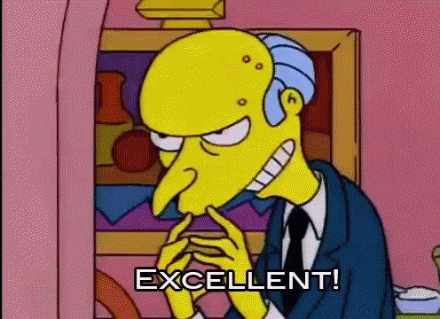 Mr. Burns Excellent Excellent Excellent GIF