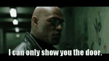 Morpheus ICan Only Show You The Door GIF