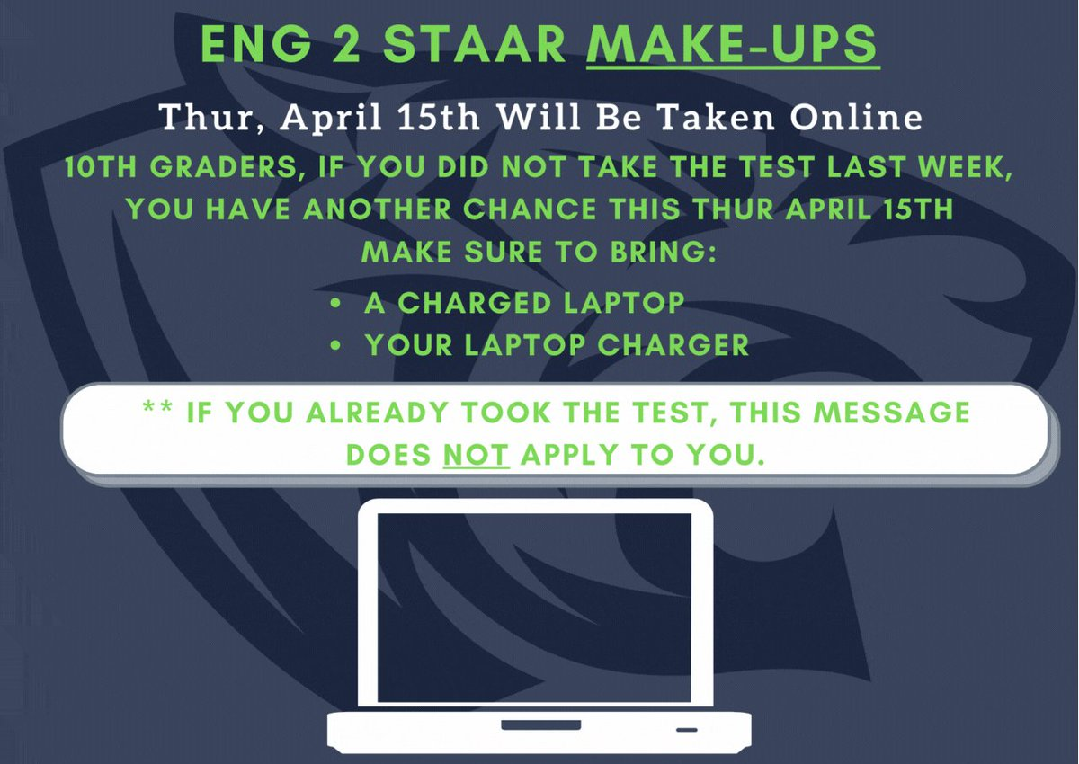 10th Grade Tigers! If you did not take the Eng 2 STAAR last week, you have another chance this Thur April 15th. Make sure to bring a charged laptop and your laptop charger. #STAARTest #MakeUps #CrushingIt