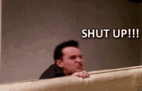 Chandler Bing Shut Up GIF