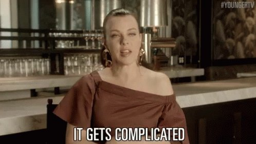 It Gets Complicated GIF
