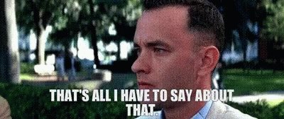Forrest Gump Thats All IHave To Say GIF