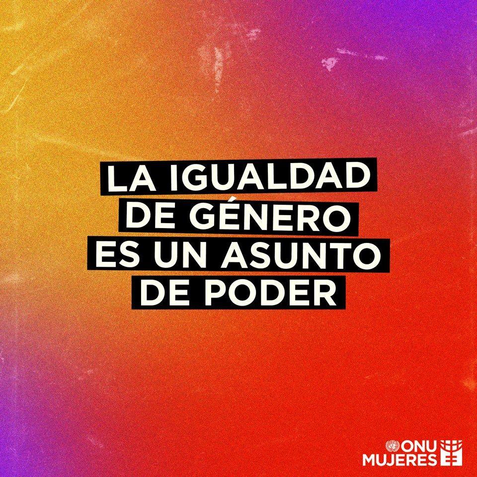 La igualdad de género es un asunto de poder. Poder que ha sido protegido celosamente.  #MásMujeresEnPolítica #LibresDeViolencia
